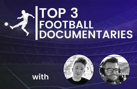 Top 3 Football Documentaries