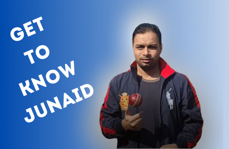 Get to know Junaid